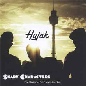 Hyjak Featuring Torcha - Shady Characters - The Mixtape mp3
