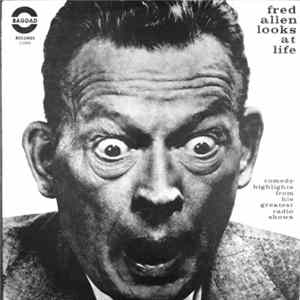 Fred Allen - Fred Allen Looks At Life, Comedy Highlights From His Greatest Radio Shows mp3