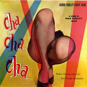 Pedro Garcia And His Del Prado Orchestra - Cha Cha Cha Vol. 1 mp3