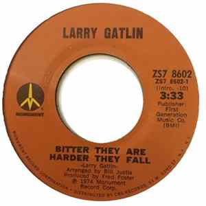 Larry Gatlin - Bitter They Are Harder They Fall / To Make Me Wanna Stay Home mp3