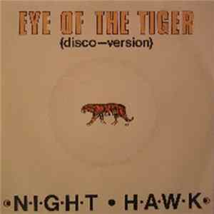 Night Hawk - Eye Of The Tiger (Disco Version) mp3