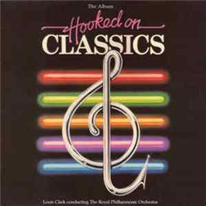 Louis Clark Conducting The Royal Philharmonic Orchestra - Hooked On Classics - The Complete Collection mp3