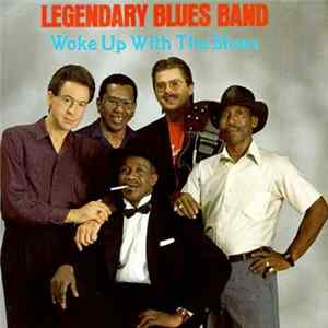Legendary Blues Band - Woke Up With The Blues mp3
