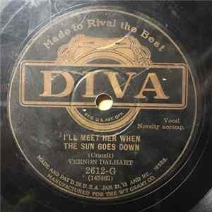 Vernon Dalhart / Vernon Dalhart And Gil Parker - I'll Meet Her When The Sun Goes Down / When The Sun Goes Down Again mp3
