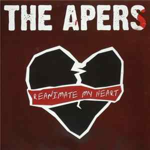 The Apers - Reanimate My Heart mp3