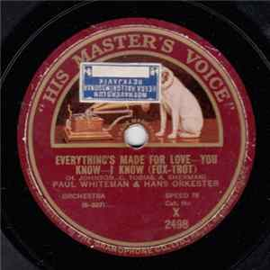 Paul Whiteman & Hans Orkester / Roger Wolfe Kahn & Hans Orkester - Everything's Made For Love - You Know - I Know / Russian Lullaby mp3
