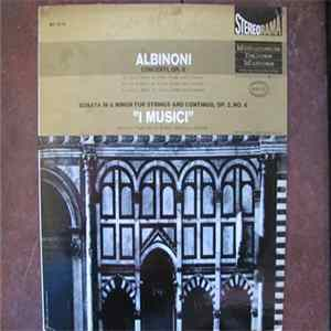 Tomaso Albinoni, I Musici - Concerti Op.9: No.2 In D Minor For Oboe, Strings And Continuo, No.4 In A Major For Violin, Strings And Continuo, No.10 In F Major For Violin Strings And Continuo, Sonata In G Minor For Strings And Continuo Op.2 No.6 mp3