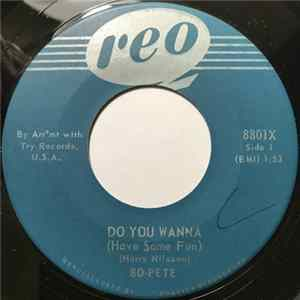 Bo-Pete - Do You Wanna (Have Some Fun) / Groovy Little Suzie mp3