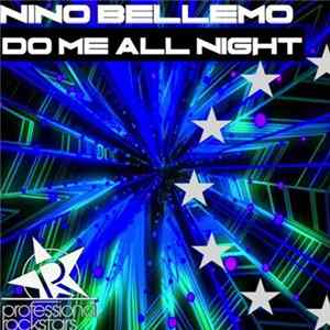 Nino Bellemo - Do Me All Night mp3