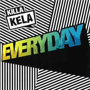Killa Kela - Everyday mp3
