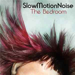SlowMotionNoise - The Bedroom mp3