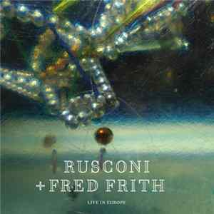 Rusconi + Fred Frith - Live In Europe mp3